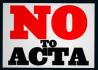 NOtoACTA-70 Lien vers: http://www.laquadrature.net/wiki/Comment_agir_contre_ACTA